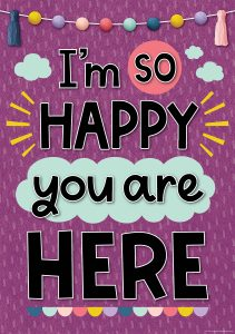 I'm So Happy you are Here classroom sign
